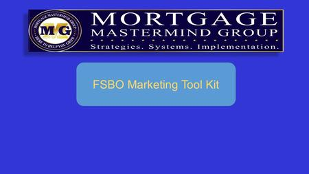FSBO Marketing Tool Kit. 1. The Goal is to build rapport by providing value 2. Let them know you care enough to have gone the extra mile 3. These extra.