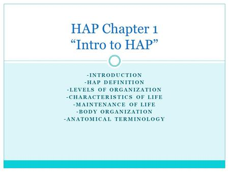 "HAP Chapter 1 ""Intro to HAP"""