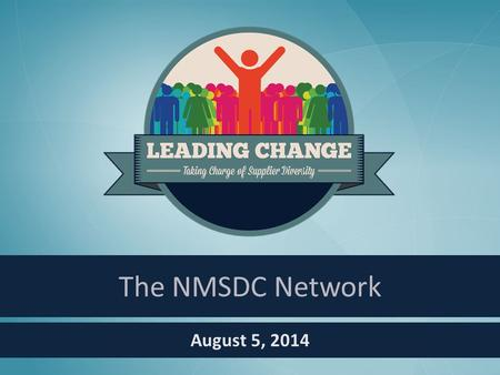 August 5, 2014 The NMSDC Network. NAEP Supplier Diversity Institute Chicago, IL August 4 – 5, 2014 2 NMSDC and Higher Education 24 Regional Minority Supplier.