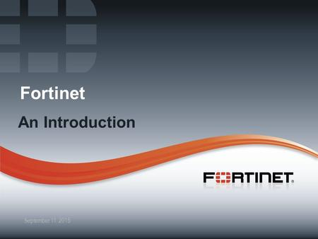 Fortinet An Introduction