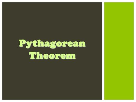 Pythagorean Theorem. Right Triangle Hypotenuse Legs Pythagorean Theorem Radical/Radicand Square Root VOCABULARY.