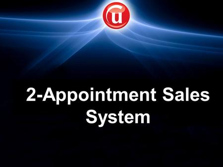 2-Appointment Sales System. What is the 1 st appointment for? Get the numbers to run an Analysis Get the Commitment Set the 2 nd Appointment Every Agent.