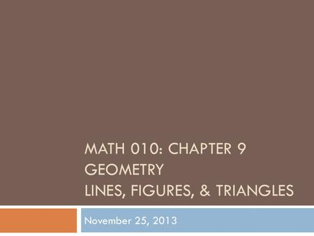 Math 010: Chapter 9 Geometry Lines, figures, & triangles