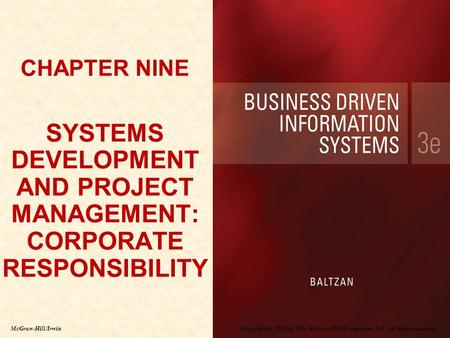 Copyright © 2012 by The McGraw-Hill Companies, Inc. All rights reserved. McGraw-Hill/Irwin CHAPTER NINE SYSTEMS DEVELOPMENT AND PROJECT MANAGEMENT: CORPORATE.