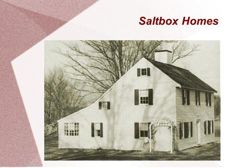 Saltbox Homes Cultural Background Found In New England Shape Originated 17