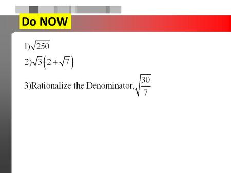 Do NOW. Worksheet Key Radical Applications Section 13.4.