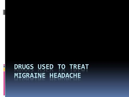  Migraine can usually be distinguished clinically from the two other common types of headaches—cluster headache and tension-type headache—by its characteristics.
