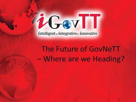 The Future of GovNeTT – Where are we Heading?. GovNeTT 2.0 Current State Obscure Governance Framework Design is Difficult to Evolve to Changing Needs.
