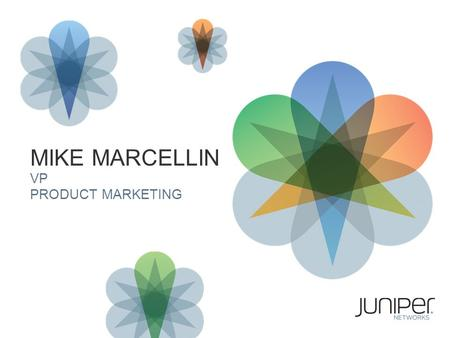 1 MIKE MARCELLIN VP PRODUCT MARKETING. THE NEW NETWORK FOR SERVICE PROVIDERS.