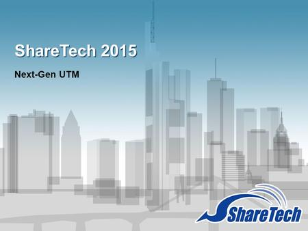 ShareTech 2015 Next-Gen UTM.