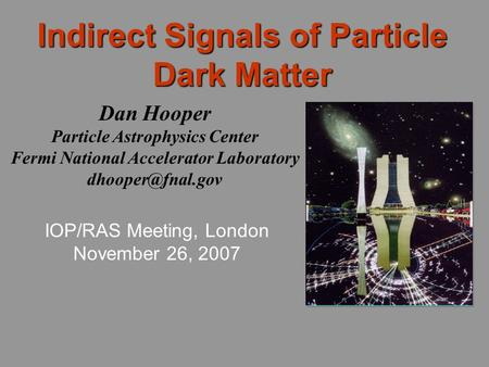 Indirect Signals of Particle Dark Matter