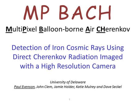 MP BACH MultiPixel Balloon-borne Air CHerenkov Detection of Iron Cosmic Rays Using Direct Cherenkov Radiation Imaged with a High Resolution Camera University.