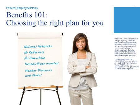 0 Disclaimer - This presentation is brought to you by Aetna Life Insurance Company and/or its affiliates to educate you on the Aetna plan options available.