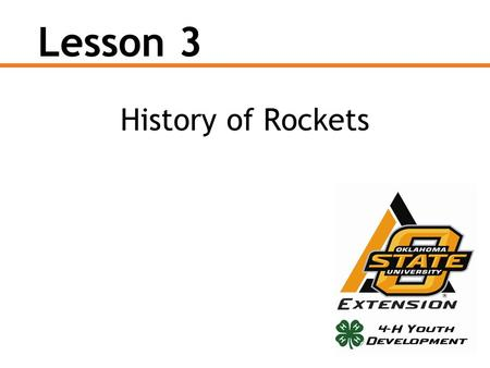 Lesson 3 History of Rockets. Early Rockets It is unknown when the first rockets were developed. The Chinese made the first solid propellant rockets between.