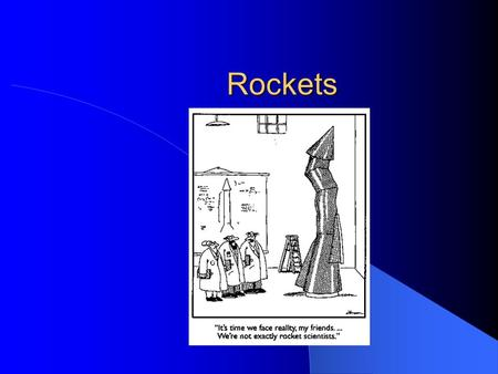 Rockets. History of Rockets. The first rockets appear in ancient china. The Chinese began experimenting with gunpowder-filled tubes attached to arrows.