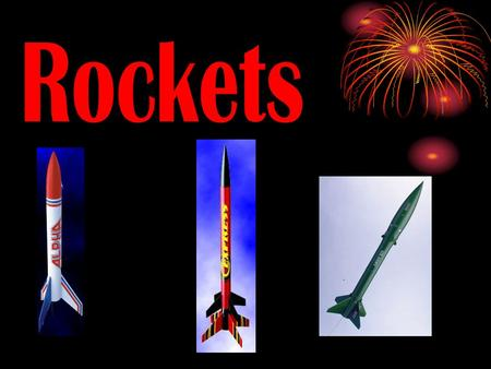 Why study rockets??? Review of Important Science topics Introduction to a possible life long hobby FUN,FUN,FUN...