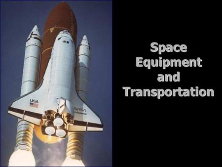 Space Equipment and Transportation
