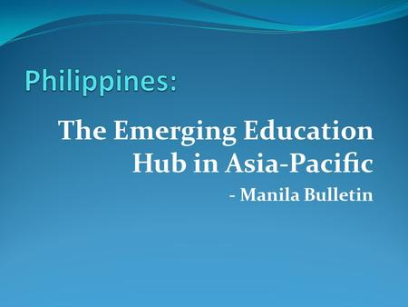 The Emerging Education Hub in Asia-Pacific - Manila Bulletin.