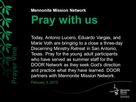 Mennonite Mission Network Pray with us Today, Antonio Lucero, Eduardo Vargas, and Marie Voth are bringing to a close a three-day Discerning Ministry Retreat.