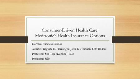 Consumer-Driven Health Care: Medtronic's Health Insurance Options