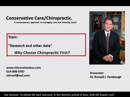 Conservative Care/Chiropractic. A contemporary approach to managing care and lowering costs! A contemporary.