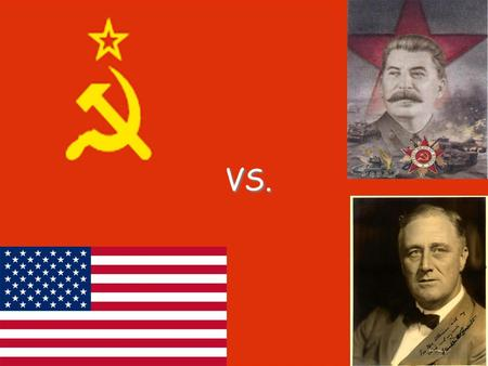 VS.. Main Idea: The conflicting aims between the United States and the Soviet Union led to Global Competition. Why It Matters Now? The conflicts between.