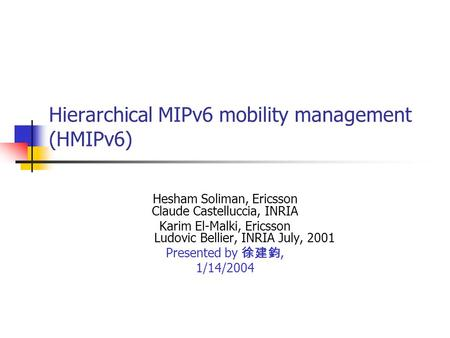 Hierarchical MIPv6 mobility management (HMIPv6)