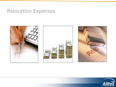 Relocation Expenses. Expense Management – Key Functions Capturing Data Expense Reimbursements 3 rd Party Vendor Invoices Other Data Reporting Data Billing.