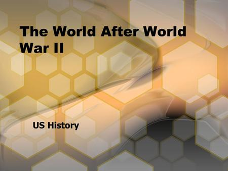 The World After World War II US History. United Nations April 1945, representatives of 50 countries, including the United States, adopted the charter.