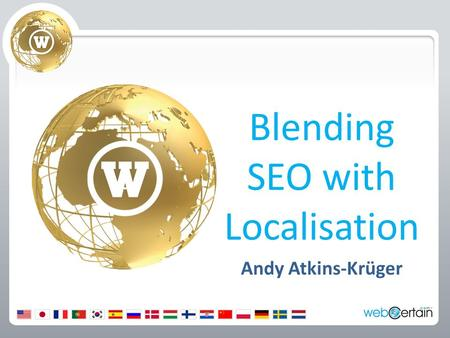 Blending SEO with Localisation Andy Atkins-Krüger.