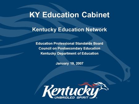 KY Education Cabinet Kentucky Education Network Education Professional Standards Board Council on Postsecondary Education Kentucky Department of Education.