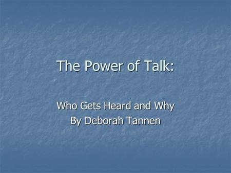 tannen summary In that's not what i meant, deborah tannen that's not what i meant is an essential guide to recognizing and adjusting what we say and how we are saying it.