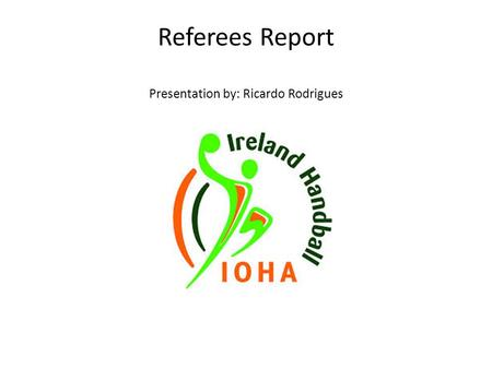 Referees Report Presentation by: Ricardo Rodrigues.