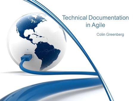 Technical Documentation in Agile Colin Greenberg.