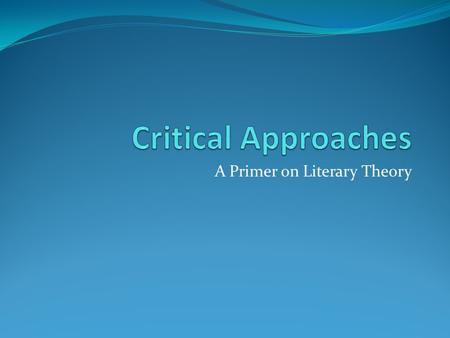 an introduction to different approaches to literary criticism