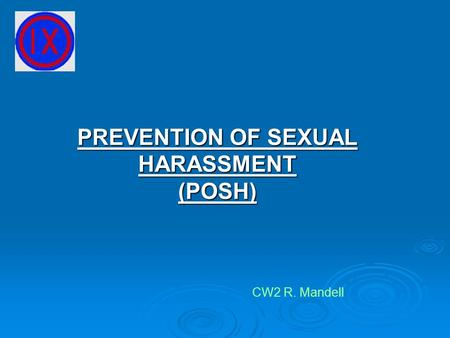 PREVENTION OF SEXUAL HARASSMENT (POSH) CW2 R. Mandell.