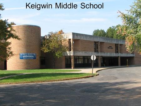 Keigwin Middle School. …A Transition School Grade 5- various elementary schools Grade 6- Keigwin Middle School Creating smaller schools within a larger.