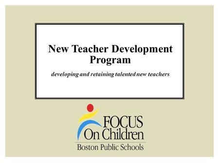 New Teacher Development Program developing and retaining talented new teachers.