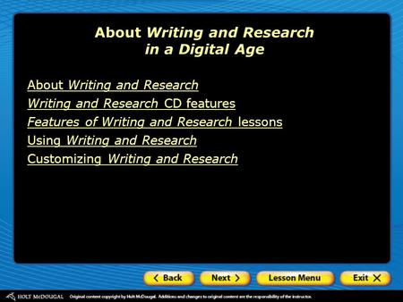 About Writing and Research CD features Features of Writing and Research lessons Using Writing and Research Customizing Writing and Research About Writing.