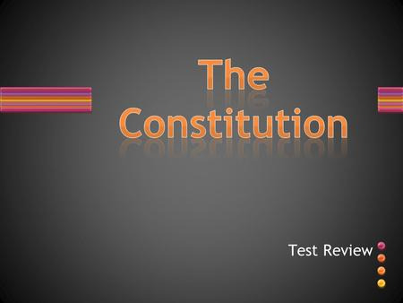 Test Review. opinion candidate congress The legislative branch of the government A belief or judgment of an individual or a group A change or correction.