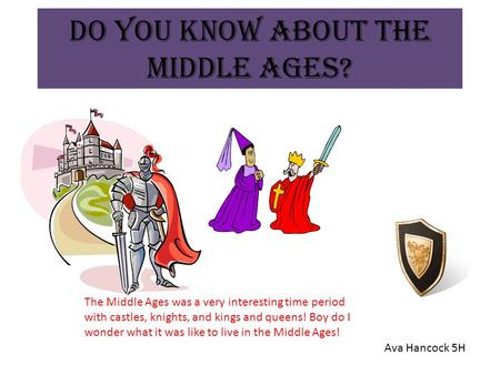 Do You Know About the Middle Ages?