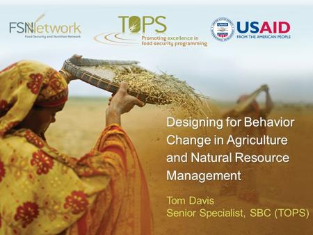 Designing for Behavior Change Training A practical behavioral framework that aids food security implementers in planning their projects strategically.