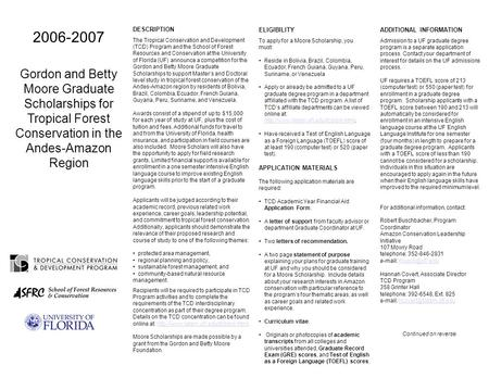 2006-2007 Gordon and Betty Moore Graduate Scholarships for Tropical Forest Conservation in the Andes-Amazon Region DESCRIPTION The Tropical Conservation.