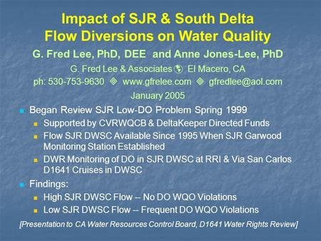 Impact of SJR & South Delta Flow Diversions on Water Quality Began Review SJR Low-DO Problem Spring 1999 Supported by CVRWQCB & DeltaKeeper Directed Funds.