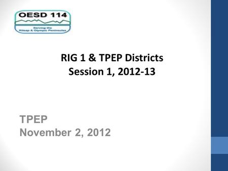 TPEP November 2, 2012 RIG 1 & TPEP Districts Session 1, 2012-13.