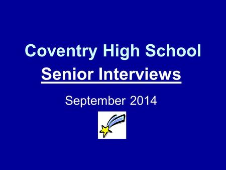 Coventry High School Senior Interviews September 2014.