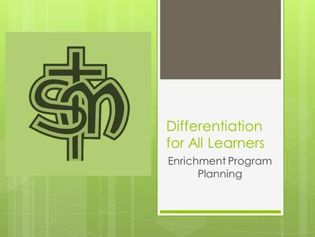 Differentiation for All Learners Enrichment Program Planning.