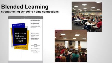 Blended Learning strengthening school to home connections.