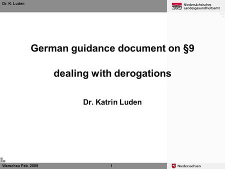Warschau Feb. 20091 Dr. K. Luden German guidance document on §9 dealing with derogations Dr. Katrin Luden.