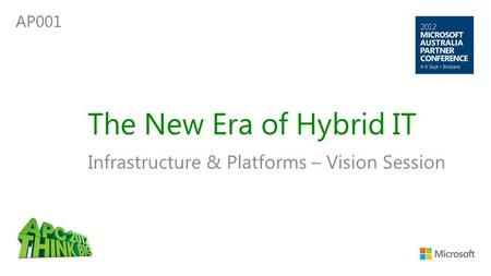 The New Era of Hybrid IT Infrastructure & Platforms – Vision Session AP001.
